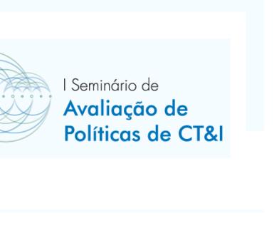 Seminário discutirá a avaliação de políticas públicas de CT&I